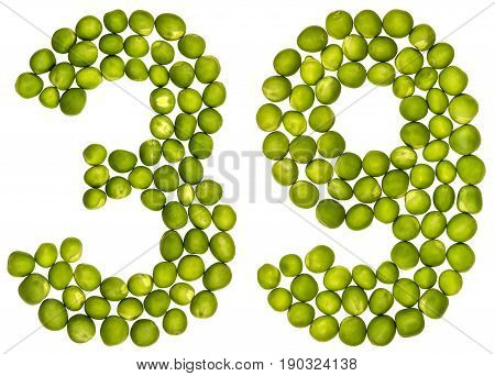 Arabic Numeral 39, Thirty Nine, From Green Peas, Isolated On White Background