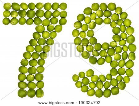 Arabic Numeral 79, Seventy Nine, From Green Peas, Isolated On White Background