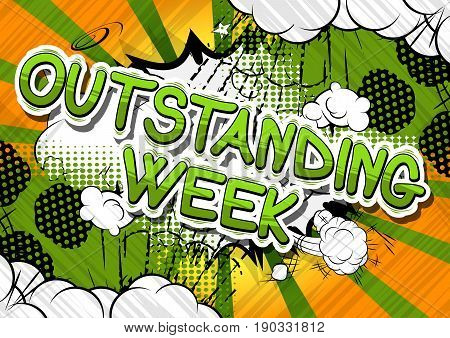 Outstanding Week - Comic book style phrase on abstract background.