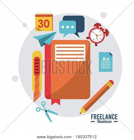 colorful poster freelance business with notebook clock cutter calendar pencil vector illustration