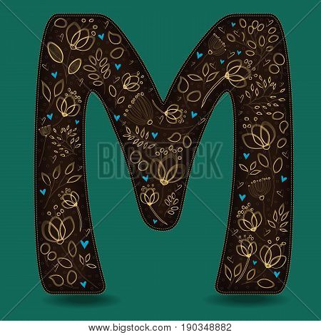 The Letter M with Golden Floral Decor. Dark brown symbol. Yellow flowers and plants with metallic blazing effect. Blue small hearts. Vector Illustration
