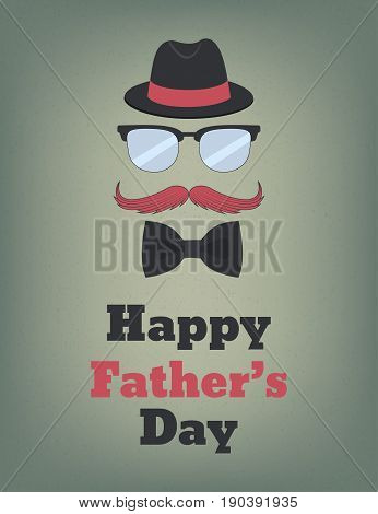 Happy Fathers Day. Father's day concept. Hat glasses mustache and bow tie. Vector illustration