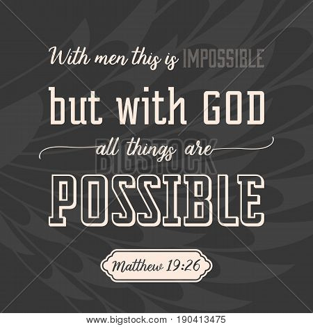 with god all things are possible on wings background, verse from bible in calligraphic for use as background, poster or design t shirt