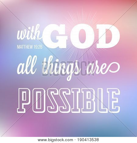 with god all things are possible, verse from bible in calligraphic for use as background, poster or design t shirt