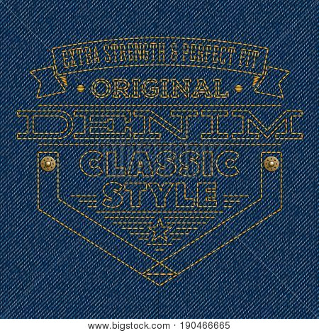Badge embroidered on blue denim texture background. Label with rivets and words Extra Strength & Perfect Fit Original Denim and Classic Style. Vector illustration