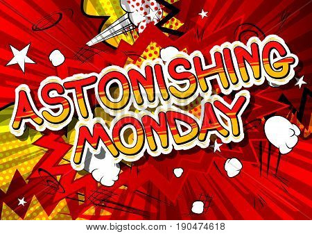 Astonishing Monday - Comic book style word on abstract background.