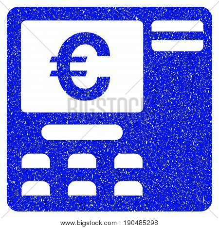 Grunge Euro ATM icon with grunge design and dirty texture. Unclean vector blue pictogram for rubber seal stamp imitations and watermarks. Draft emblem symbol.