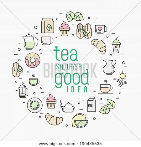 Thin line vector illustration of tea, tea ceremony and sale of tea beverages with phrase Tea is always a good idea. Circle concept for web sites, banners and printed materials.