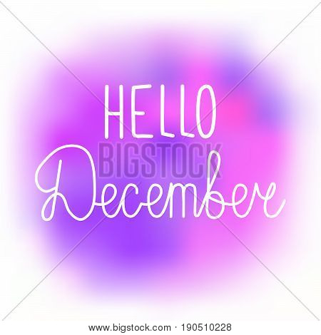 Hello december elegant greeting card with hand-written curled line lettering on blurred violet and pink paint stains background. Mesh tool watercolor painting imitation with text greeting to december