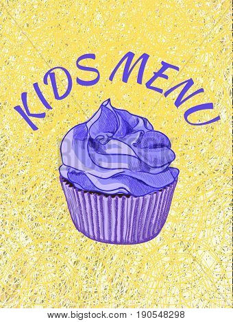 Kids menu cover template. VECTOR illustration. Cupcake on theard background. Colorful cover. Yellow and blue colors.