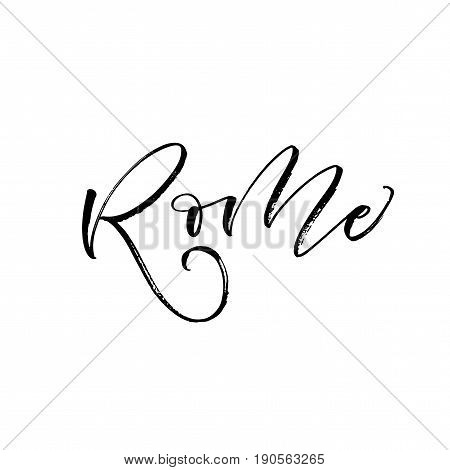 Rome card. Ink illustration. Modern brush calligraphy. Isolated on white background.