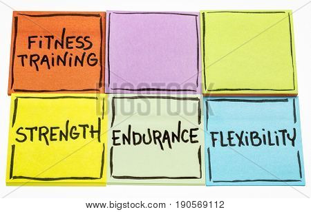 endurance, flexibility, strength - fitness training goals concept, isolated set of colorful sticky notes with a copy space for additional text
