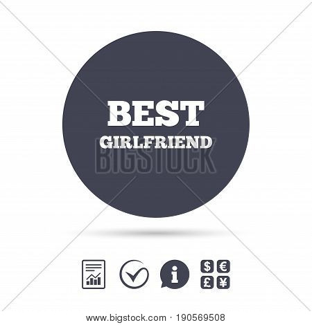 Best girlfriend sign icon. Award symbol. Report document, information and check tick icons. Currency exchange. Vector
