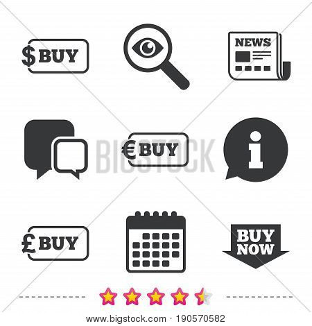 Buy now arrow icon. Online shopping signs. Dollar, euro and pound money currency symbols. Newspaper, information and calendar icons. Investigate magnifier, chat symbol. Vector