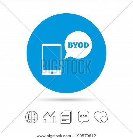 BYOD sign icon. Bring your own device symbol. Smartphone with speech bubble sign. Copy files, chat speech bubble and chart web icons. Vector