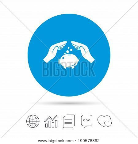Piggy bank money sign icon. Hands protect moneybox symbol. Money or savings insurance. Copy files, chat speech bubble and chart web icons. Vector