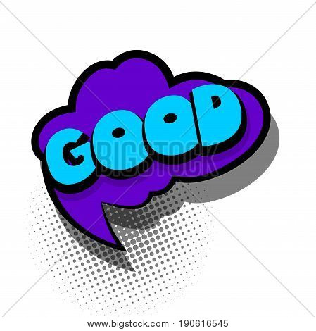 Funny GOOD ok comic book letters cartoon text dialog colored cloud. Sale banner. Abstract creative hand drawn vector exclusive font bubble. Speech balloon on halftone dot background pop art style