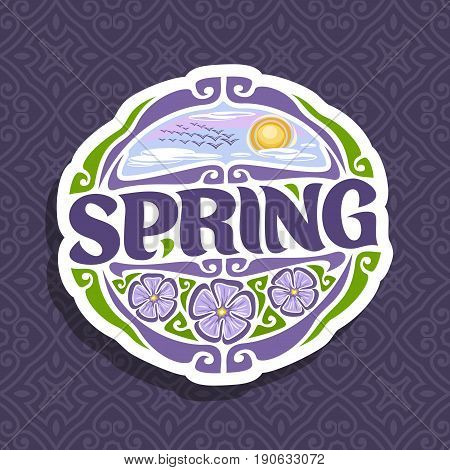 Vector logo for Spring season: round icon with cloudy morning sky and flock of birds near sun on abstract background, lettering title - spring, clipart sign with springtime flowers on seamless pattern