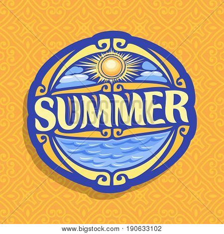 Vector logo for Summer season: oval icon with cloudy sky and sun sunshine on orange abstract background, lettering title - summer, sign with summertime blue sea waves sunny weather on seamless pattern