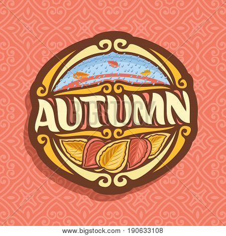 Vector logo for Autumn season: oval icon with falling drops of rain on red abstract background, lettering title - autumn, clip art sign with autumn leaves on seamless pattern, october rainy weather.