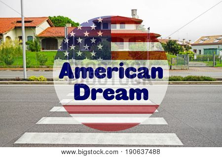 Text AMERICAN DREAM with USA flag and house on background