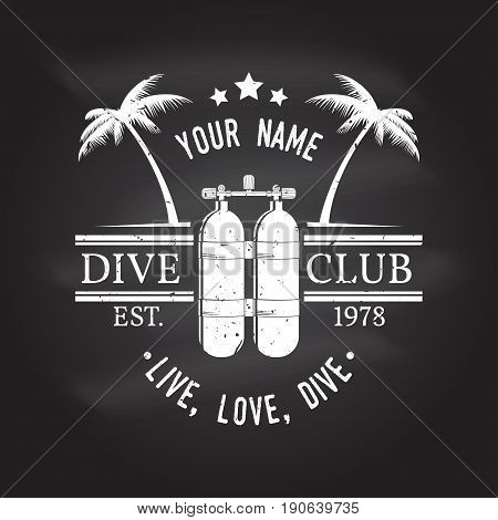 Scuba diving club. Live, love, dive. Vector illustration on the chalkboard. Concept for shirt or logo, print, stamp or tee. Vintage typography design with dive tank silhouette.