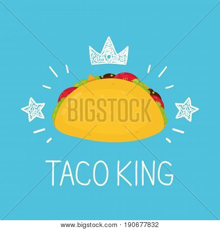 King taco. vector cartoon flat and doodle fun isolated illustration. Crown and stars icon. Mexico taco cafe tasty meal delivery mexican fast food concept design