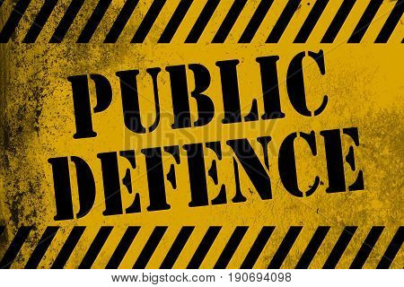 Public Defence Sign Yellow With Stripes