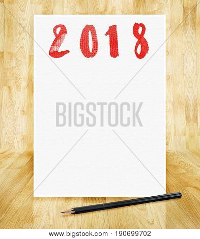 Happy New Year 2018 On White Paper Frame With Pencil In Hand Brush Style In Wood Parquet Room,holida