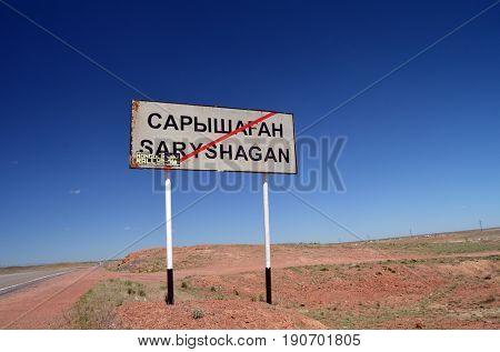 Road sign.Area of former Soviet  anti-ballistic missile testing range SaryShagan.Kazakhstan.May 6, 2017.Sary Shagan.Kazakhstan