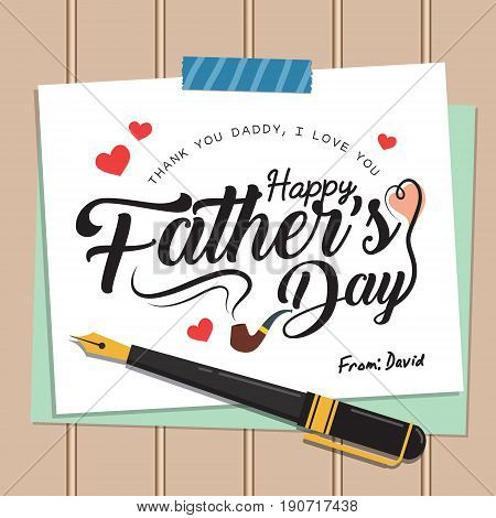 Happy Father's Day lettering or calligraphy on paper with washi tape and fountain pen. Father's day greeting card template in flat design style. Vector illustration.