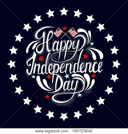 Independence Day hand drawn lettering design vector royalty free stock illustration perfect for advertising, poster, announcement, invitation, party, greeting card, bar, restaurant, menu.