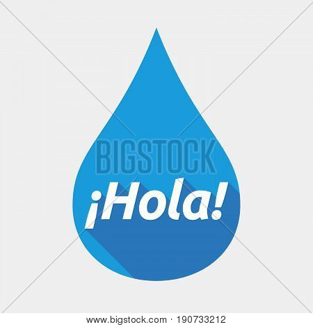 Isolated Water Drop With  The Text Hello! In Spanish Language
