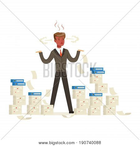 Overworked businessman with red face standing is surrounded by stacks of papers and steam coming out of his ears vector Illustration isolated on a white background