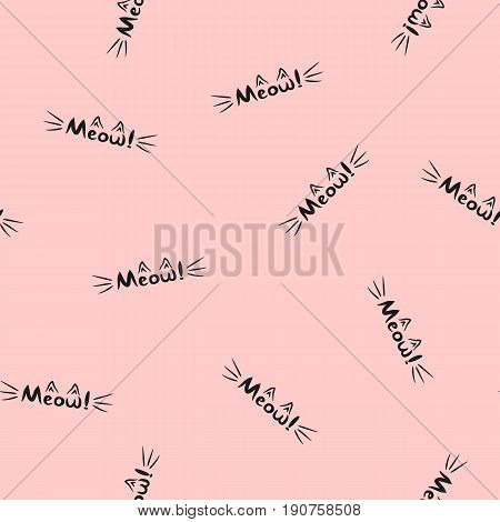 Lettering Meow! Word with cat's whiskers and ears. Seamless pattern. Pink black. Vector illustration.