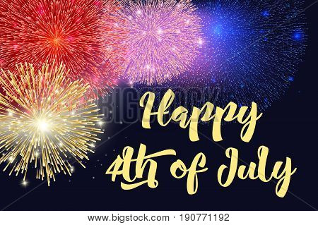 Happy 4th of July, Independence Day celebration, vector illustration. Fireworks, sparkles, lettering background, party flyer. 4th of July, Memorial Day, National Holiday background.