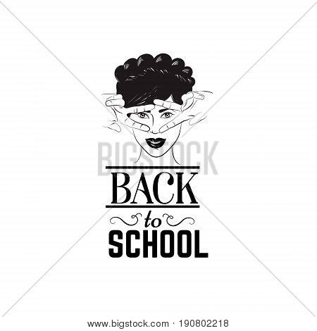 Back to school. Quote typographical background with illustration of young girly face with fingers. Vector template for card banner poster t-shirt sweatshirt bag.