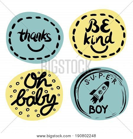 Four children s logo with handwriting. Be kind. Super boy. Thanks. Oh baby. Kids background. Poster Emblem