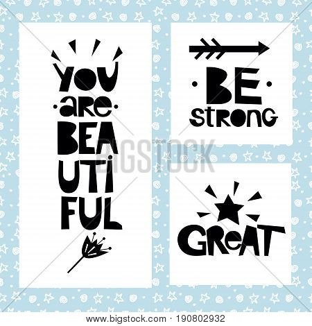 Three sentences on blue background of stars and spirals. Be strong. You are beautiful. Great. Poster. Card.