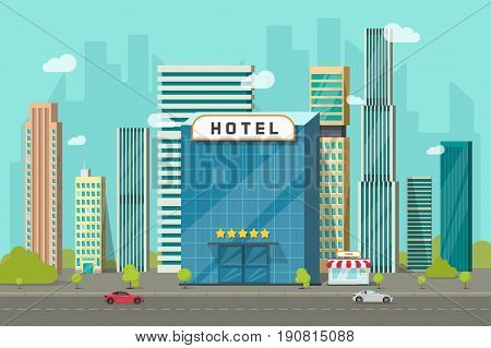 Hotel in the city view vector illustration, flat cartoon hotel building on street road and big skyscraper town landscape, font view cityscape panorama clipart poster