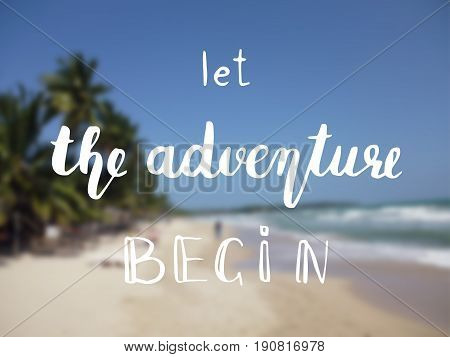 The Adventure Begins life style inspiration quotes lettering. Motivational quote typography. Illustration Hand written style Quote
