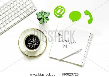 Client Support Service Workdesk With Contact Us Signs White Background Top View