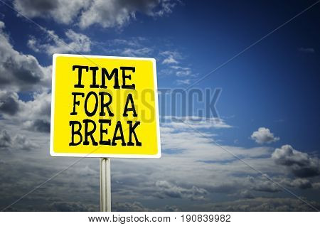 Time for a break road sign with cloud background