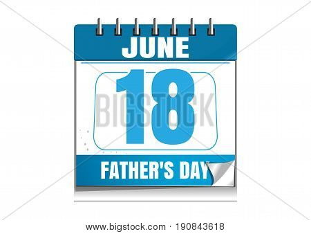 Fathers Day 2017. Blue wall calendar isolated on white background. Fathers Day date in the calendar. 18 June. Vector illustration
