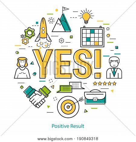 Vector round concept of business successful start up or positive result in thin line style. Letters YES and business icons