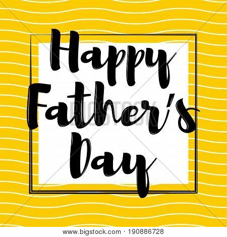 Happy Fathers Day. Greeting card or celebration poster with lettering. Happy Fathers Day greeting. Happy Fathers Day background. Vector illustration