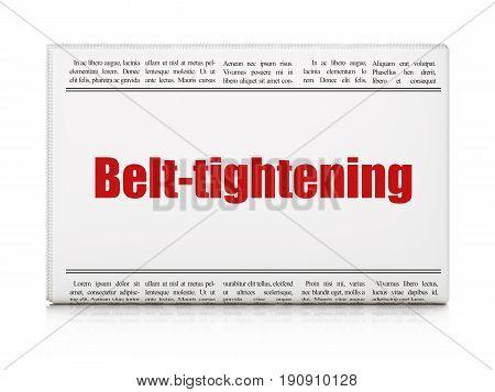 Business concept: newspaper headline Belt-tightening on White background, 3D rendering