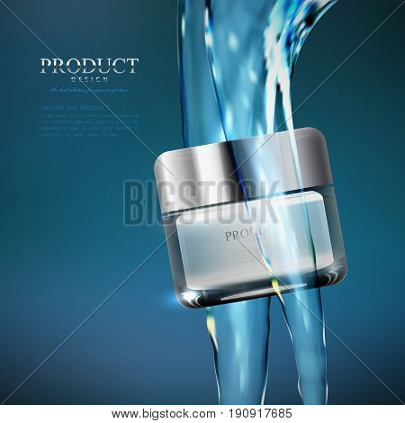 Cosmetics product. Ads poster template. Cosmetic package mockup design. Moisturizing facial or body cream jar with fluid transparent water streams. 3d vector illustration for fashion magazine.
