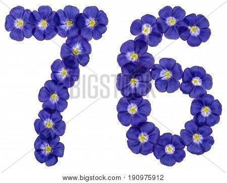 Arabic Numeral 76, Seventy Six, From Blue Flowers Of Flax, Isolated On White Background