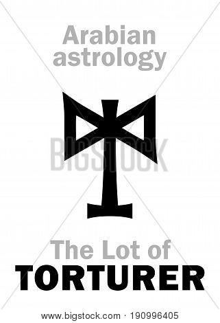 Astrology Alphabet: Lot of TORTURER (Executioner), Arabian point of horoscope. Hieroglyphics character sign (single symbol).